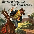 Buffalo Bill And The Silk Lasso by Dime Novel Collection