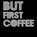 But First Coffee Poster 2 by Naxart Studio