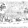 But What If That Guy In The Bleachers Is Right? by Pat Byrnes