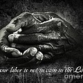 Bw Labor Not In Vain Hands by Dale Crum