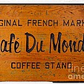 Cafe Du Monde Sign In New Orleans Louisiana by Paul Velgos