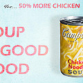 Campbell's Soup Is Good Food by James Sage