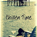 Chillen Time 1 by Sheri McLeroy