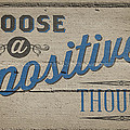 Choose A Positive Thought by Scott Norris