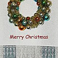 Christmas Wreath And Vintage Bulbs by Chris Berry