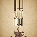 Coffee Quotes poster by Lab No 4 - The Quotography Department