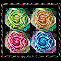Colorful Rose Spirals Happy Mothers Day Hugs And Kissed by James BO  Insogna