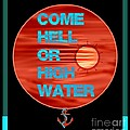 Come Hell Or High Water by Meiers Daniel