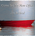 Come See My New Office I'm Retired by Randall Branham