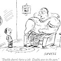 Daddy Doesn't Have A Job.  Daddy Goes To The Gym by David Sipress