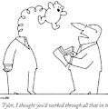 Damn, Tyler, I Thought You'd Worked Through All by Charles Barsotti