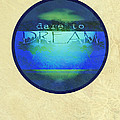 Dare To Dream  by Ann Powell