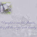 Daughters Are Like Flowers by Mother Nature