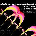Devout Thanksgiving For My Friends by Kazim  Abasali