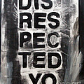 Disrespected Yo by Linda Woods