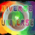 Diverse Universe by Pharris Art
