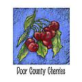 Door County Cherries by Pat Olson