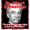 Dr. Albert Schweitzer Men Don't Think by K Scott Teeters