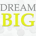 Dream Big by Andrea Anderegg