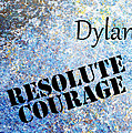 Dylan - Resolute Courage by Christopher Gaston
