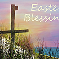 Easter Blessings Cross by Sandi OReilly