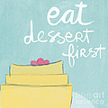 Eat Dessert First by Linda Woods