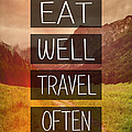 Eat Well Travel Often by Pati Photography