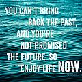 Enjoy Life Now by Lisa Russo