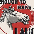 Enough To Make A Horse Laugh by Roberto Prusso