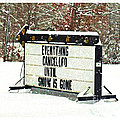 Everything Cancelled - Funny Sign - Snow by Barbara Griffin