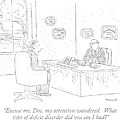 Excuse Me, Doc, My Attention Wandered.  What Type by Robert Mankoff