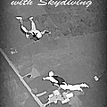 Falling In Love With Skydiving by John Malone