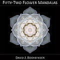 Fifty-two Flower Mandalas by David J Bookbinder