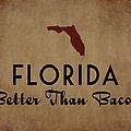 Florida Better Than Bacon by Flo Karp