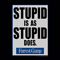 Forrest Gump - Stupid Is by Brand A