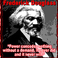 Frederick Douglas On Power And Demands by K Scott Teeters