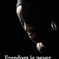 Freedom Is Never Given by Ian  MacDonald