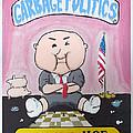 Garbage Politics Party Of No Moe by Jose Guerrero