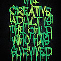 Graffiti Tag Typography The Creative Adult Is The Child Who Has Survived  by Philipp Rietz
