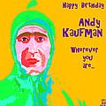 Happy Birthday Andy Kaufman by Cec