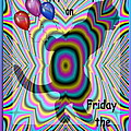 Happy Birthday On Friday The 13th by Joyce Dickens