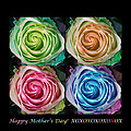 Happy Mothers Day Hugs Kisses And Colorful Rose Spirals by James BO Insogna
