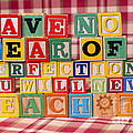 Have No Fear Of Perfection You Will Never Reach It by Art Whitton