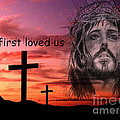 He Loved Us First by Ben Yassa