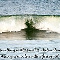 Heart Wave Seaside Nj Jersey Girl Quote by Terry DeLuco