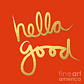 Hella Good In Orange And Gold by Linda Woods