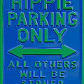 Hippie Parking Only Sign by Ralf Broskvar