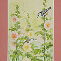Hollyhocks And Nuthatches by Lynn Bywaters