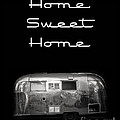 Home Sweet Home Vintage Airstream by Edward Fielding