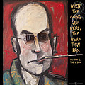 Hunter S. Thompson Weird Quote Poster by Tim Nyberg
